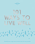101 Ways To Live Well 1