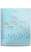 <strong>101</strong> Ways to Live Well
