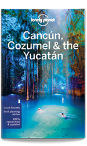 Cancun, Cozumel & the Yucatan travel guide - 7th edition