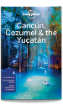Cancun, <strong>Cozumel</strong> & the Yucatan travel guide - 7th edition