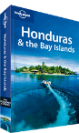 Honduras &amp; the Bay Islands travel guide