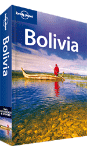 Bolivia travel guide - 7th Edition
