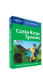 Costa Rican <strong>Spanish</strong> Phrasebook