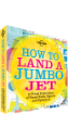 How to Land a Jumbo Jet