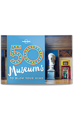 50 Museums to Blow Your Mind book