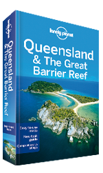 Queensland & the Great Barrier Reef travel guide, 7th Edition Aug 2014 by Lonely Planet