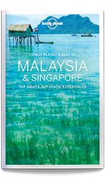Best of Malaysia & Singapore travel guide, 1st Edition Nov 2016 by Lonely Planet