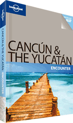 Cancun &amp; the Yucatan Encounter guide 1