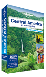 Central America on a Shoestring travel guide - 8th edition, 8th Edition Oct 2013 by Lonely Planet