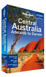 Central Australia travel guide (Adelaide to Darwin) - Adelaide & South Australia (5.072Mb), 6th Edition Jun 2013 by Lonely Planet