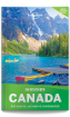 Discover <strong>Canada</strong> travel guide - 3rd edition