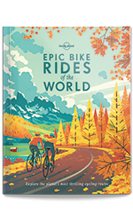 Epic Bike Rides of the World, 1st Edition Aug 2016 by Lonely Planet