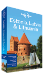 Estonia, Latvia & Lithuania travel guide - 6th edition