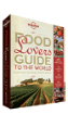 Food Lover's Guide to the &lt;strong&gt;World&lt;/strong&gt;