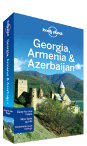 Georgia, Armenia & Azerbaijan travel guide - 4th edition