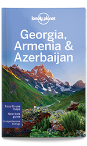 Georgia, Armenia & Azerbaijan travel guide - 5th edition