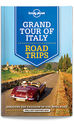 Grand Tour of Italy Road Trips, 1st Edition Jun 2016 by Lonely Planet