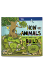 How Animals Build (North & Latin America Edition)