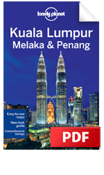 Kuala Lumpur, Melaka &amp; Penang travel guide - 2nd Edition