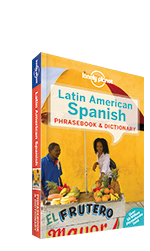 Latin American Spanish Phrasebook, 7th Edition May 2015 by Lonely Planet