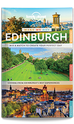 Make My Day: Edinburgh travel guide