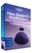 <strong>New</strong> Zealand's <strong>South</strong> Island travel guide