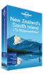 <strong>New</strong> Zealand's South Island travel guide - 4th edition