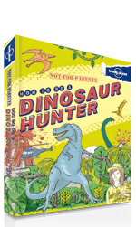 Not for Parents: How to be a Dinosaur Hunter – Only £12.99