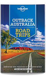 Outback Australia Road Trips, 1st Edition Nov 2015 by Lonely Planet