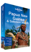 <strong>Papua New Guinea</strong> & Solomon Islands travel guide - 9th edition
