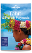 <strong>Tahiti</strong> & <strong>French</strong> <strong>Polynesia</strong> travel guide - 10th edition