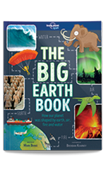 The Big Earth Book, 1st Edition Nov 2017 by Lonely Planet