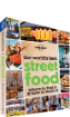 The &lt;strong&gt;World&lt;/strong&gt;'s Best Street Food