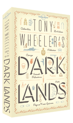 Tony Wheeler's Dark Lands