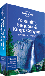 Yosemite, Sequoia &amp; Kings Canyon National Park guide