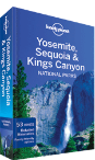 Yosemite, Sequoia &amp; Kings Canyon National Parks guide
