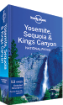 Yosemite, Sequoia & Kings <strong>Canyon</strong> <strong>National</strong> Parks guide