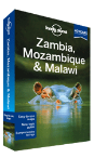 Zambia, Mozambique & Malawi travel guide - 2nd Edition
