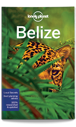 Belize travel guide, 6th Edition Oct 2016 by Lonely Planet